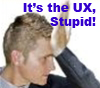 Its-the-ux-stupid-small